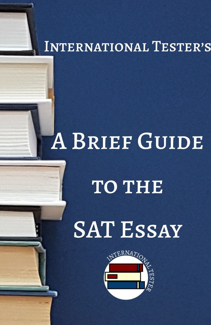 A Brief Guide To The Sat Essay Sat Tips Sats College