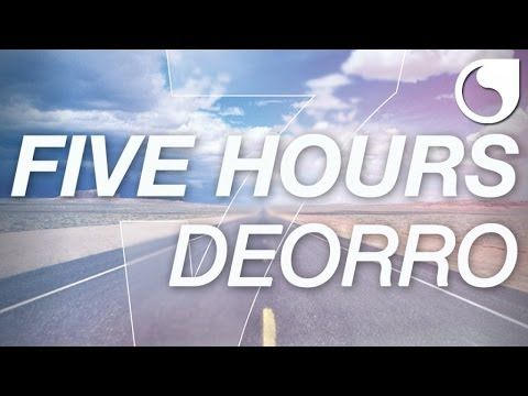 Deorro - Five Hours (Original Mix)  Everyone should listen to this song!