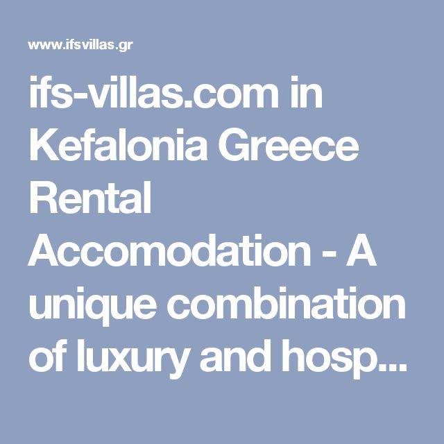 ifs-villas.com in Kefalonia Greece Rental Accomodation - A unique combination of luxury and hospitality