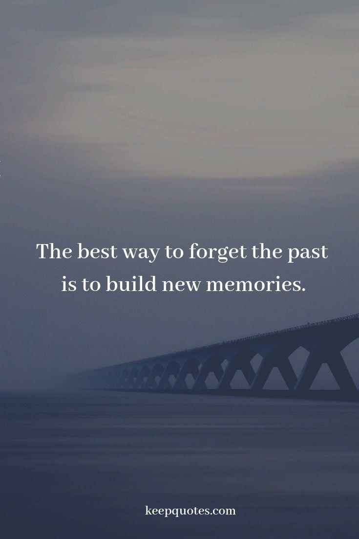 Forget The Past Quotes Past Quotes Forget The Past Quotes Forgetting The Past