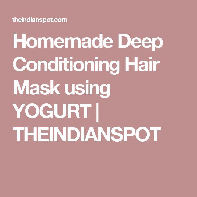 Homemade Deep Conditioning Hair Mask using YOGURT | THEINDIANSPOT