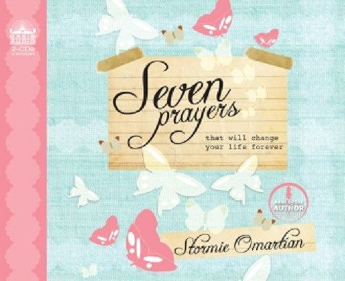 Seven Prayers That Will Change Your Life Forever By Stormie Omartian CD
