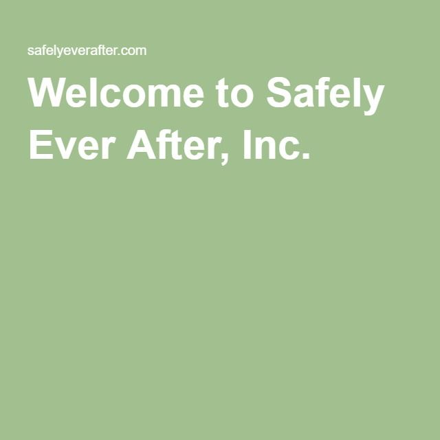 Welcome to Safely Ever After, Inc. - TIPS to prevent unsafe situations for children