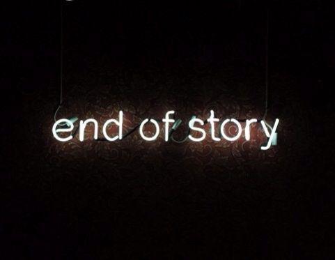 end of story | #liebe #freundschaft #beruf #leben #neon #worte