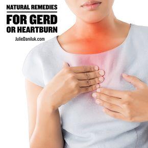 Natural Remedies for GERD or Heartburn