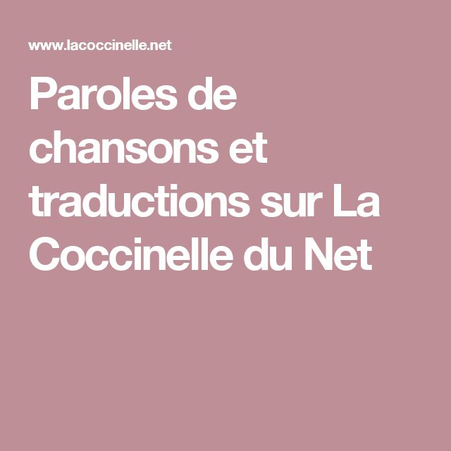 Paroles de chansons et traductions sur La Coccinelle du Net