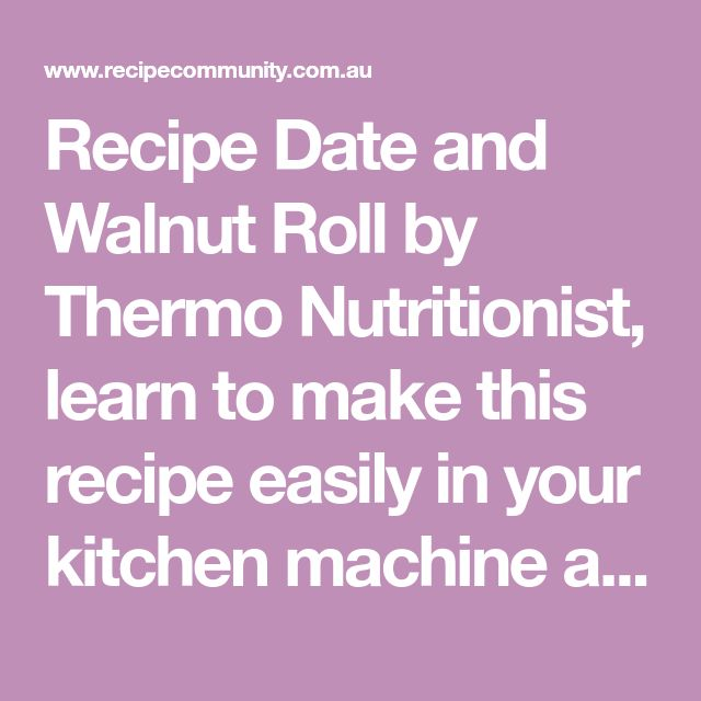 Recipe Date and Walnut Roll by Thermo Nutritionist, learn to make this recipe easily in your kitchen machine and discover other Thermomix recipes in Baking - sweet.