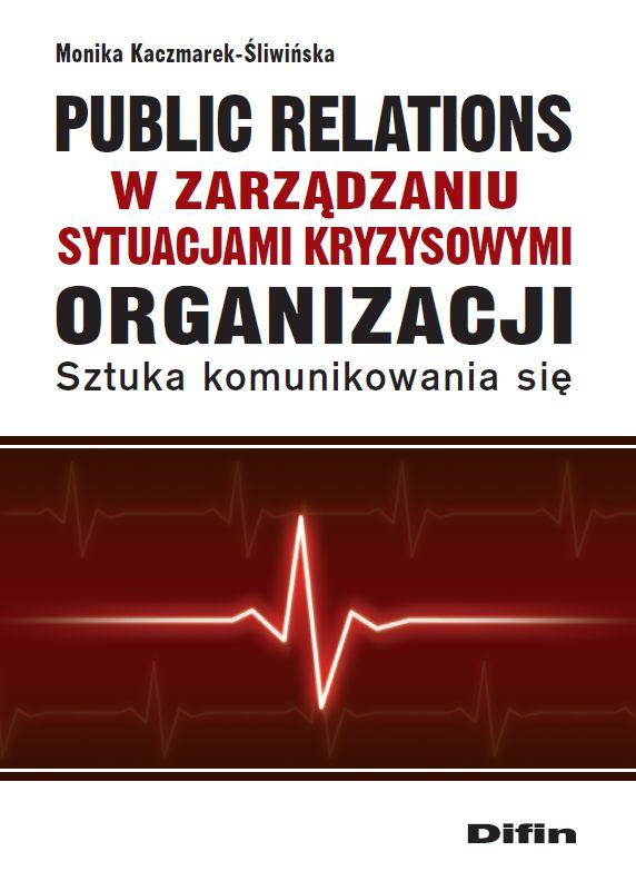 Kaczmarek-Śliwińska, M. (2015). Public relations organizacji w zarządzaniu sytuacjami kryzysowymi organizacji. Sztuka komunikowania się. Difin, Warszawa: 2015.  Opis: http://www.monikakaczmarek-sliwinska.pl/kniga3.html Fragment książki: https://www.academia.edu/13533143/Kaczmarek-%C5%9Aliwi%C5%84ska_M._2015_._Public_relations_organizacji_w_zarz%C4%85dzaniu_sytuacjami_kryzysowymi_organizacji._Sztuka_komunikowania_si%C4%99._Difin_Warszawa_2015