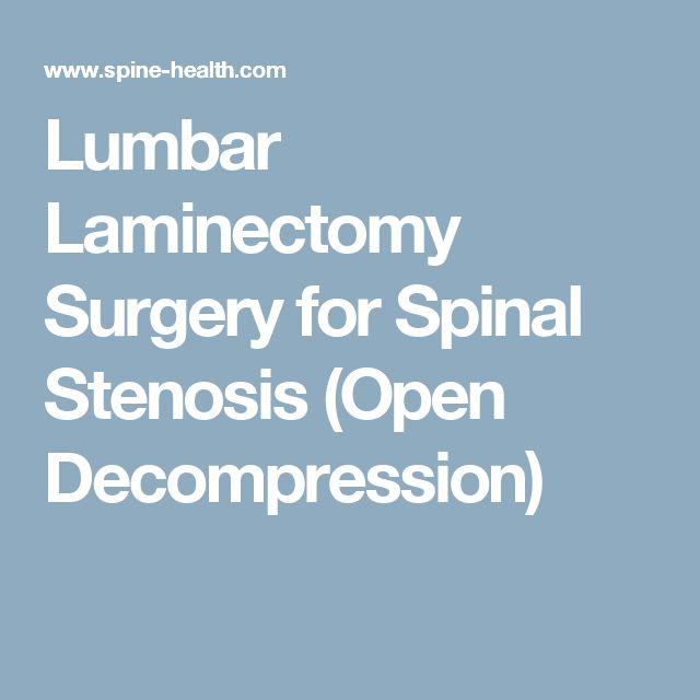 Lumbar Laminectomy Surgery for Spinal Stenosis (Open Decompression)