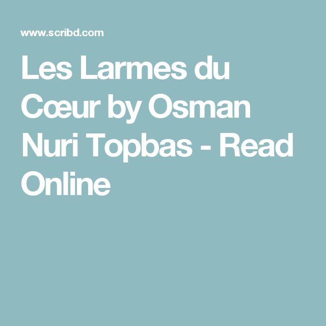 Les Larmes du Cœur by Osman Nuri Topbas - Read Online