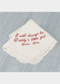 """Cotton handkerchief with lace trim. Features sentimental passage: """"I will always be daddy's little girl"""". Personalize this handerchief with love from the Bride (in font and format as shown). Handkerchief available in white or ivory.Measures 11"""" square. ** Please note all personalized items are non-returnable.  View Thread Color View Font Link"""