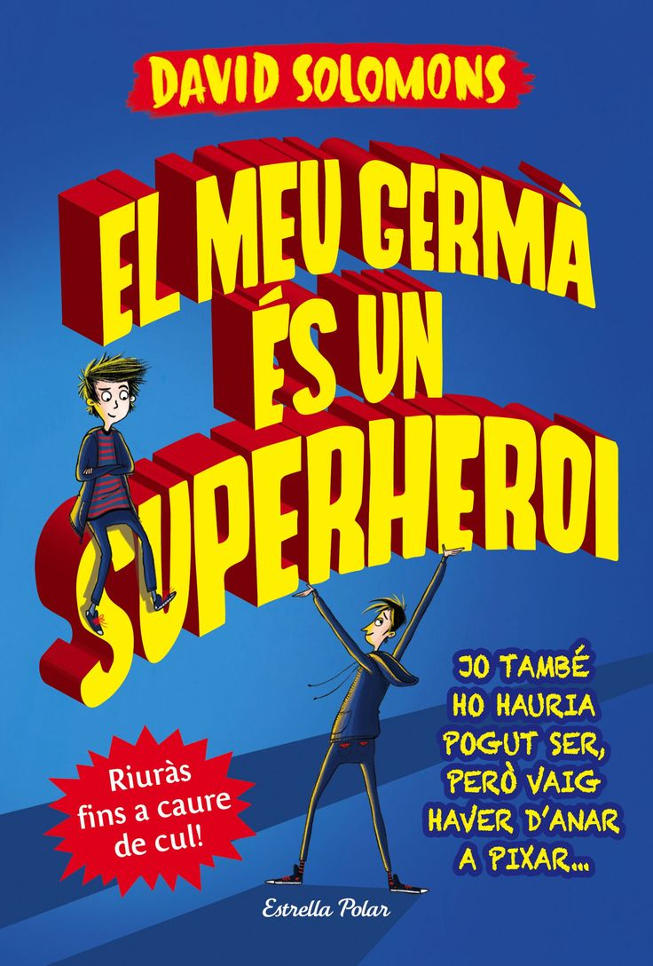 El Meu germà és un superheroi / David Solomons #libros #libro #novela #novel•la #literatura #book #reading #read #novetats #novedades #llibre #infantil #child #children#bcnRamond'Alos