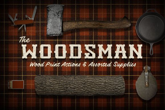 Check out [33% Off]The Woodsman - PSD Actions by heydustinlee on Creative Market