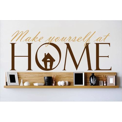Found it at Wayfair - Make Yourself At Home Wall Decal