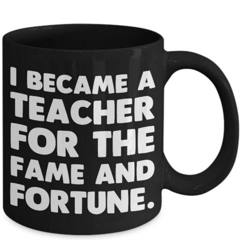 Awesome Teacher Gifts for Christmas / Christmas Teacher Gifts from Kids / Gift Ideas for Male Teachers / Fun Office Supplies: I BECAME A TEACHER FOR THE FAME AND FORTUNE Coffee Mug by Merch Zoo at Etsy