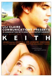 Keith (2008) 17-year-old Natalie thinks she's got it all figured out until she falls for a guy who has nothing to lose.