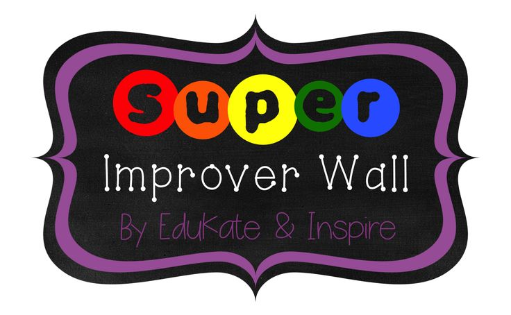 EduKate and Inspire: Whole Brain Teaching: Using a Super Improver Wall to Motivate Students
