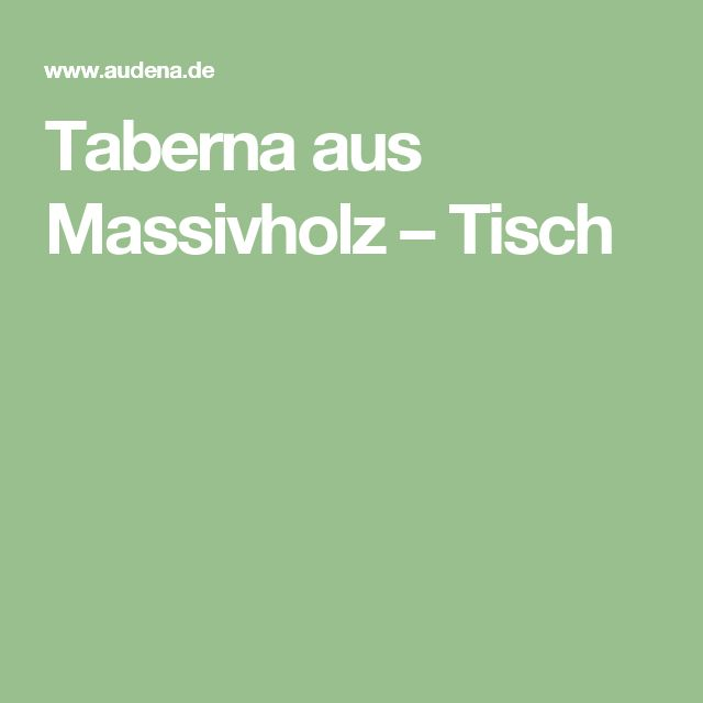 Taberna aus Massivholz – Tisch