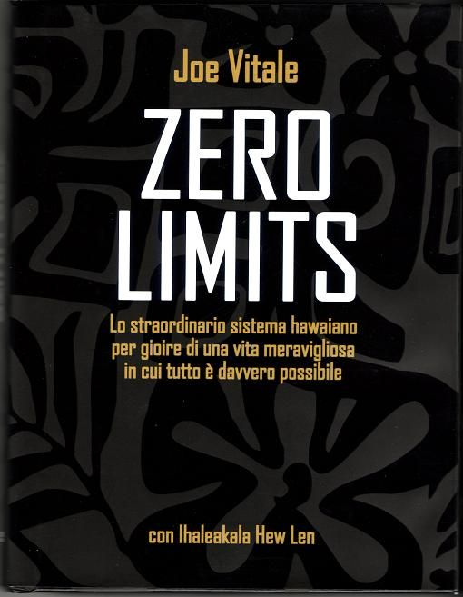 ZERO LIMITS by Joe Vitale http://www.ilgiardinodeilibri.it/libri/__zero-limits.php?pn=130