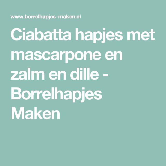 Ciabatta hapjes met mascarpone en zalm en dille - Borrelhapjes Maken