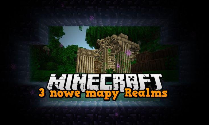 Po dłuższej przerwie wracamy z porcją nowości oraz newsów. Pierwszą z nowinek jakie opublikowano na stronie minecraft.net są 3 nowe mapy dodane do usługi Minecraft Realms. Nowością zapewne nie będzie zbytnio nikt zainteresowany, ponieważ usługa Realms nie jest popularna w naszym kraju ze względu na cenę oraz ograniczenia jakie tam panują.