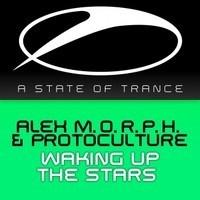 Alex M.O.R.P.H. & Protoculture  - Waking Up The Stars (Original Mix) by protoculture on SoundCloud