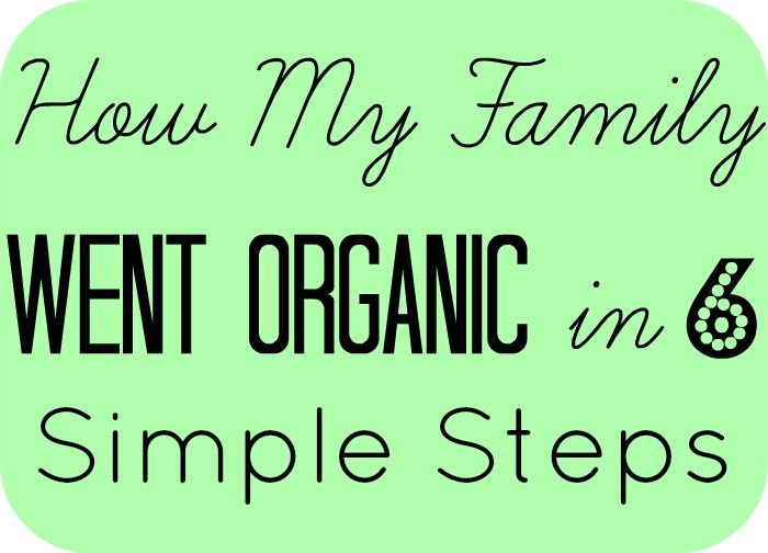 These 6 baby steps will make going organic so much easier