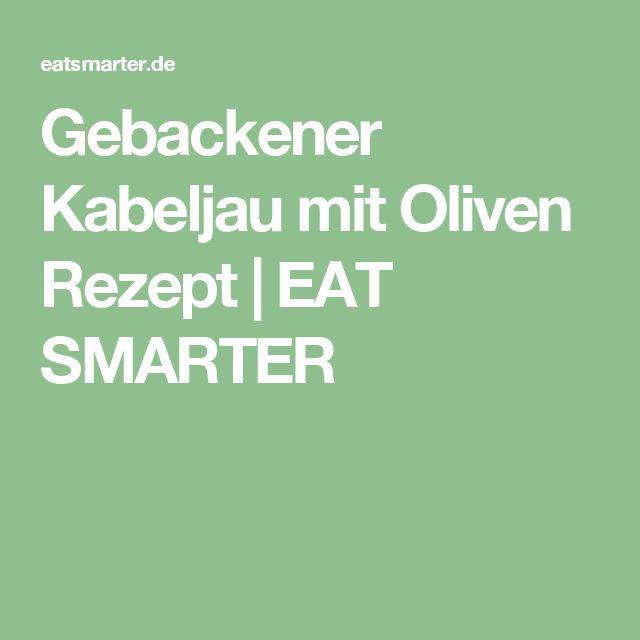 Gebackener Kabeljau mit Oliven Rezept | EAT SMARTER