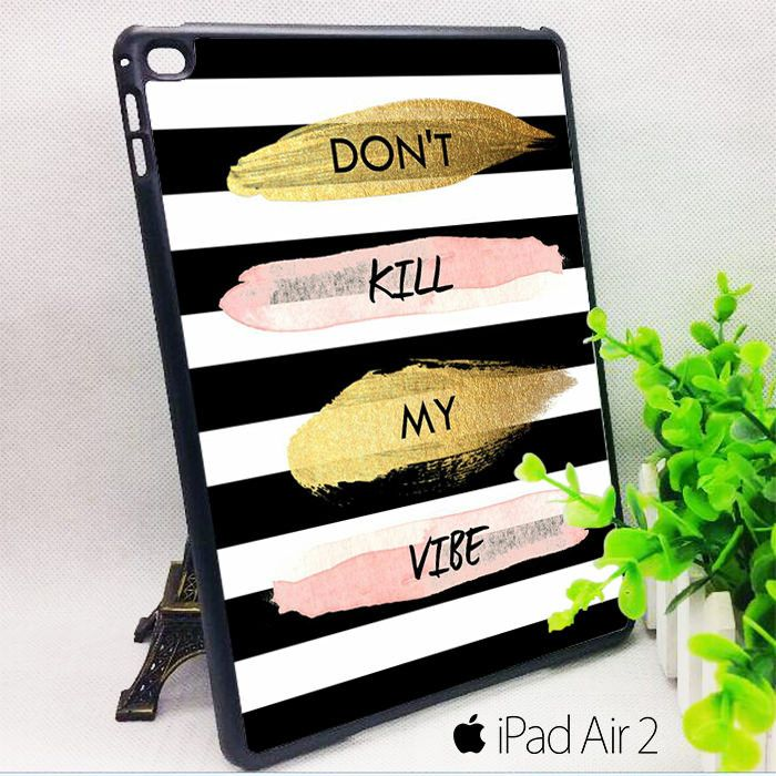 Dont Kill my ViBe for custom case iPad Air 1/iPad Air 2