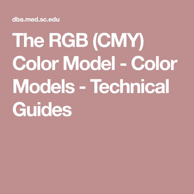 The RGB (CMY) Color Model - Color Models - Technical Guides