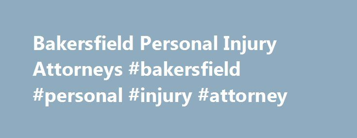 Bakersfield Personal Injury Attorneys #bakersfield #personal #injury #attorney http://south-africa.nef2.com/bakersfield-personal-injury-attorneys-bakersfield-personal-injury-attorney/  # Kern County's PremierPersonal Injury Lawyers Bakersfield Personal Injury Attorneys At Rodriguez & Associates we do our best to help lead you out of those dark places of despair to a place where you're able to start putting back together the pieces of your life. We help you focus on getting back on your feet…