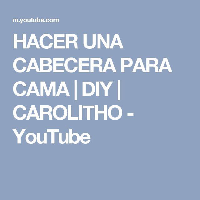 HACER UNA CABECERA PARA CAMA   DIY    CAROLITHO - YouTube