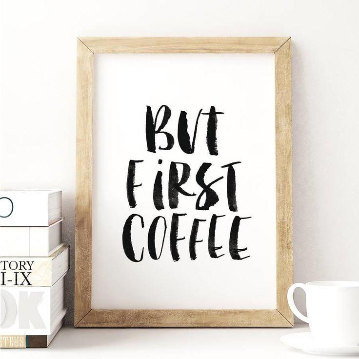 But first coffee http://www.amazon.com/dp/B016J0ZLK8  word art print poster black white motivational quote inspirational words of wisdom motivationmonday Scandinavian fashionista fitness inspiration motivation typography home decor