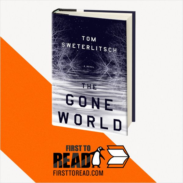 Sign up on First to Read for a chance to read THE GONE WORLD before it releases!