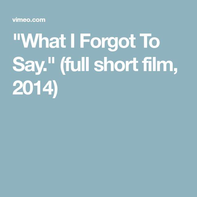 """""""What I Forgot To Say."""" (full short film, 2014)"""