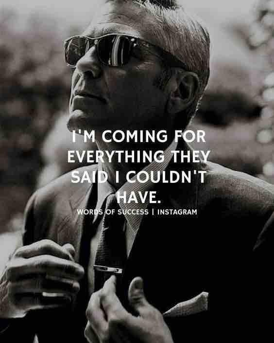 Success Attitude Quotes: I'm Coming For Everything They Said I Couldn't Have