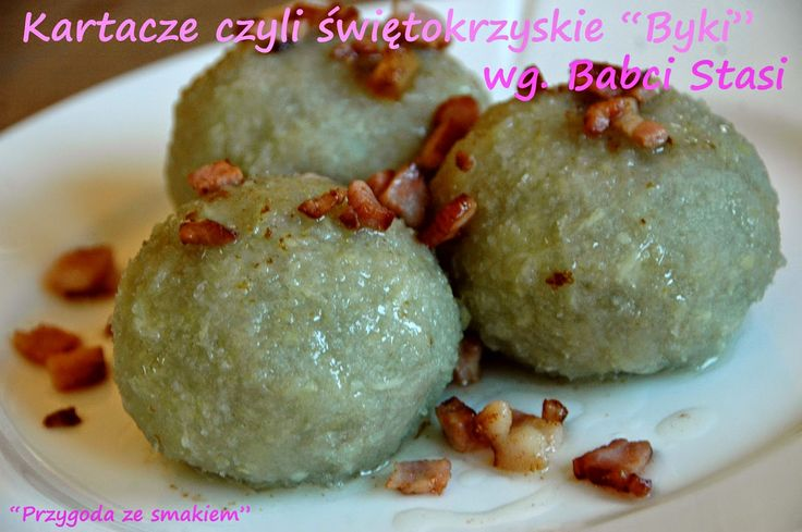 """Przygoda ze smakiem: Swietokrzyskie kartacze - czyli """"byki"""" mojej Babci"""
