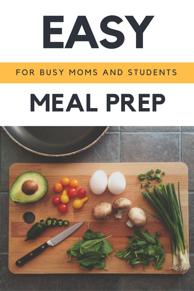 Easy Meal prep meals for the busy moms and students.  www.elleadore.co