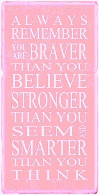 Christopher Robin says this in Winnie the Pooh :)