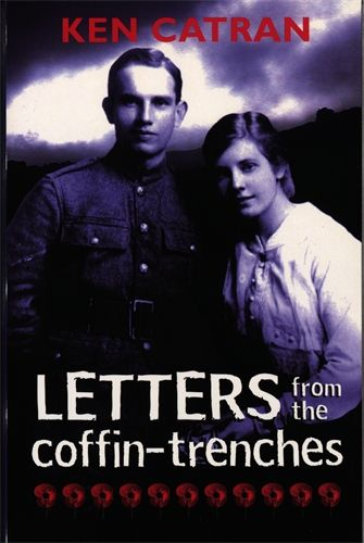Letters from the Coffin-Trenches, Ken Catran For Harry and Jessica, the war is a crusade against the Hun. But bloodshed and brutal reality lie in the coffin trenches of Gallipoli. World War I 1915 Anzac