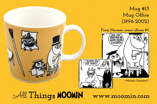 Moomin mug #13 by Arabia Mug #13 - Office Produced: 1996-2002 Illustrated by Tove Slotte and manufactured by Arabia (official) The original comic strip can be found in Moomin comic album #5.