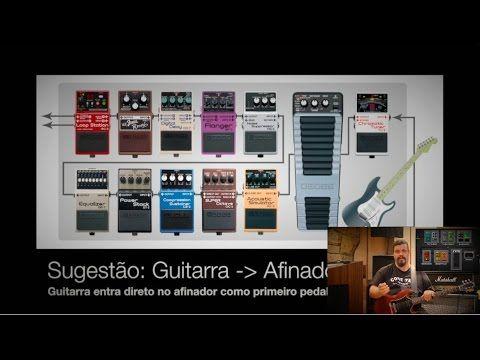 Pedais Pedaleira de Guitarra - Cadeia de Sinal | Ordem dos pedais