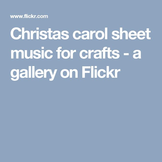 Christas carol sheet music for crafts - a gallery on Flickr