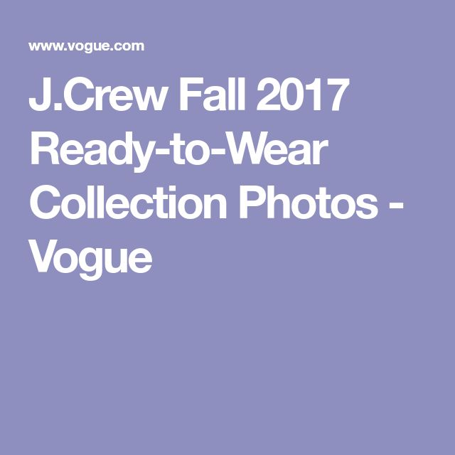 J.Crew Fall 2017 Ready-to-Wear Collection Photos - Vogue