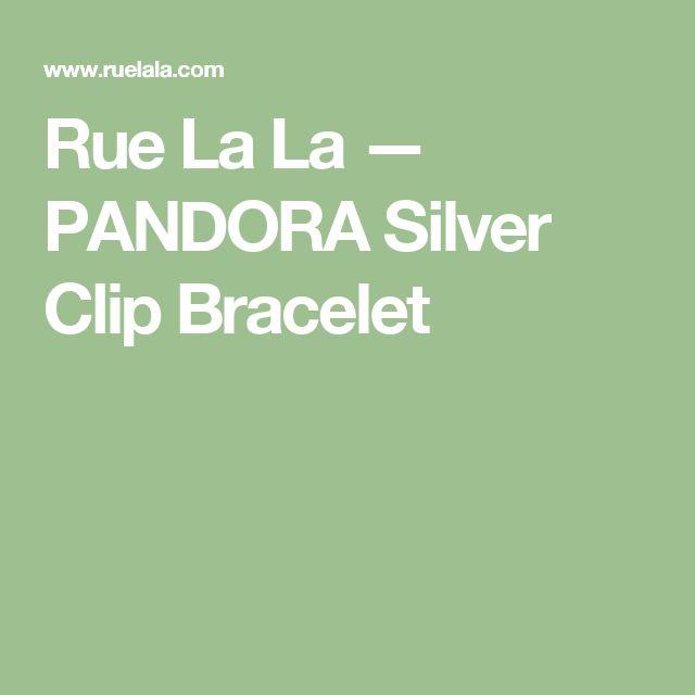 Rue La La — PANDORA Silver Clip Bracelet