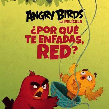 ¿Por qué te enfadas, Red? (Angry Birds 1)