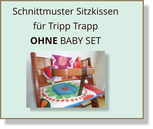 Schnittmuster mit Nähanleitung Sitzkissen Tripp Trapp ohne Bayset ...