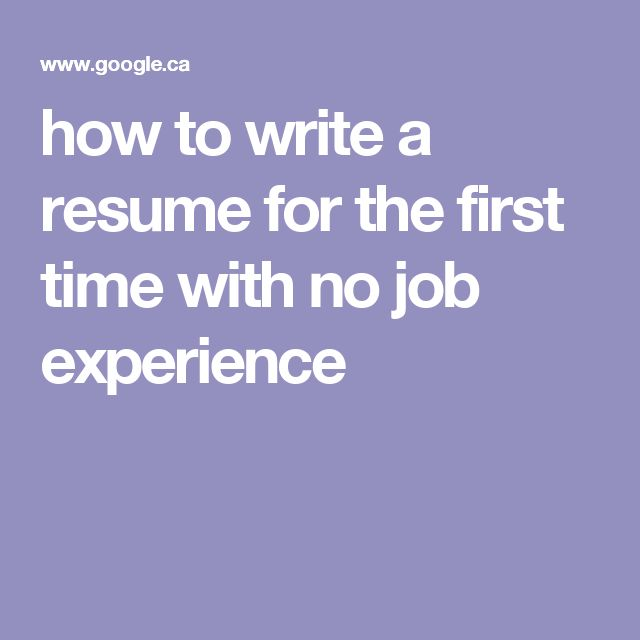 How To Write A Resume For The First Time Dmytro Olkhovyk Olkhovyk On Pinterest