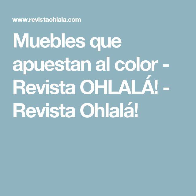 Muebles que apuestan al color - Revista OHLALÁ! - Revista Ohlalá!