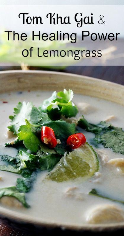 Tom Kha Gai and The Healing Power of Lemongrass http://www.holistichealthherbalist.com/tom-kha-gai/